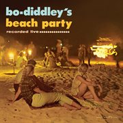 Bo diddley's beach party cover image