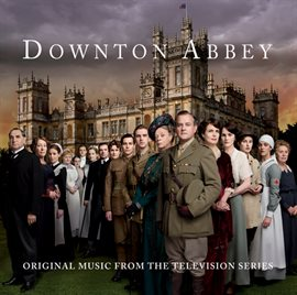 Downton Abbey - Original Music from the Television Series
