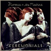 Ceremonials (Deluxe Edition) / Florence + The Machine