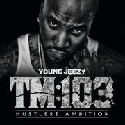 Tm:103 Hustlerz Ambition ((edited))