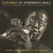 Satchmo at symphony hall 65th anniversary: the complete performances cover image