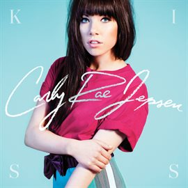 Kiss by Carly Rae Jepsen