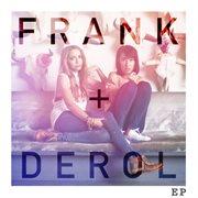 Frank + Derol Ep