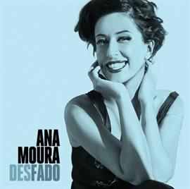 Desfado / Ana Moura