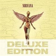 In Utero - 20th Anniversary - Deluxe Edition / Nirvana