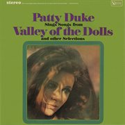 Patty duke sings songs from the valley of the dolls & other selections cover image