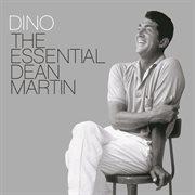 Dino the essential Dean Martin cover image