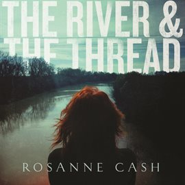 The River & The Thread (Deluxe)