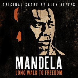 Cover image for Mandela - Long Walk To Freedom (Original Score)