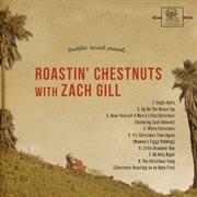 Roastin' Chestnuts With Zach Gill