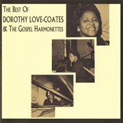 The best of dorothy love-coates & the gospel harmonettes cover image
