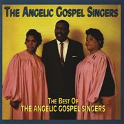 The Best of the Angelic Gospel Singers