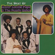 Best of Sister Lucille Pope & the Pearly Gates