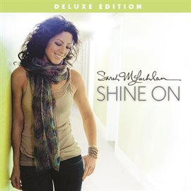 Shine On (Deluxe Edition) / Sarah McLachlan