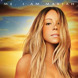 Me.  I Am Mariah…The Elusive Chanteuse (Deluxe) / Mariah Carey
