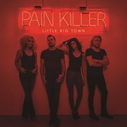 Pain Killer / Little Big Town