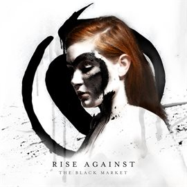 The Black Market / Rise Against