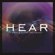 North Point Insideout: Hear (live)
