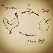 The Chicken & the Egg