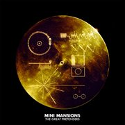 The Great Pretenders / Mini Mansions
