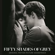 Fifty Shades Of Grey (Original Motion Picture Soundtrack) / Various Artists