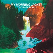 The Waterfall (Deluxe) / My Morning Jacket
