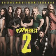 Pitch perfect 2 original motion picture soundtrack cover image