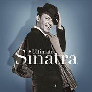 Ultimate Sinatra: The Centennial Collection / Frank Sinatra