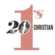 20 #1's Christian