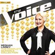 The Complete Season 8 Collection (The Voice Performance) / Meghan Linsey