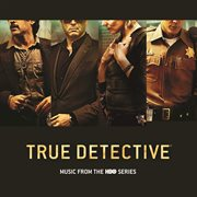 True detective : music from the HBO series cover image