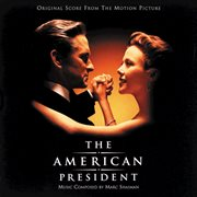 The American president original score from the motion picture cover image