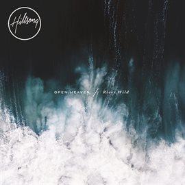 Open Heaven / River Wild (Deluxe/Live)