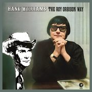 Hank williams the roy orbison way (remastered) cover image
