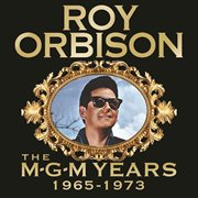 Roy orbison: the mgm years 1965 - 1973 (remastered) cover image