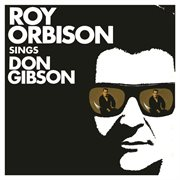 Roy orbison sings don gibson (remastered) cover image