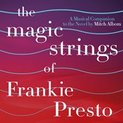 The Magic Strings of Frankie Presto: A Musical Companion