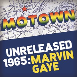 Cover image for Motown Unreleased 1965: Marvin Gaye