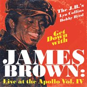 Get Down With James Brown: Live at the Apollo Vol. Iv