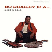 Bo Diddley Is A ... Lover