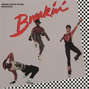 Breakin' (original Motion Picture Soundtrack)
