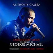Ladies & gentlemen: the songs of George Michael cover image