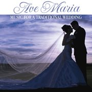 Ave maria: music for a traditional wedding cover image