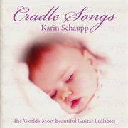 Cradle songs: the world's most beautiful guitar lullabies cover image
