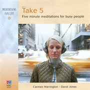 Take 5: five minute meditations for busy people cover image
