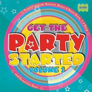 Get the Party Started (vol. 2)