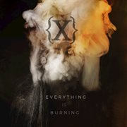 Everything Is Burning (metanoia Addendum)
