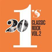 20 #1's: Classic Rock Vol. 2