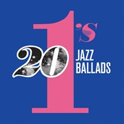 20 #1's: jazz ballads cover image