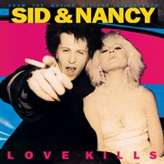 "Sid & Nancy ""Love Kills"""